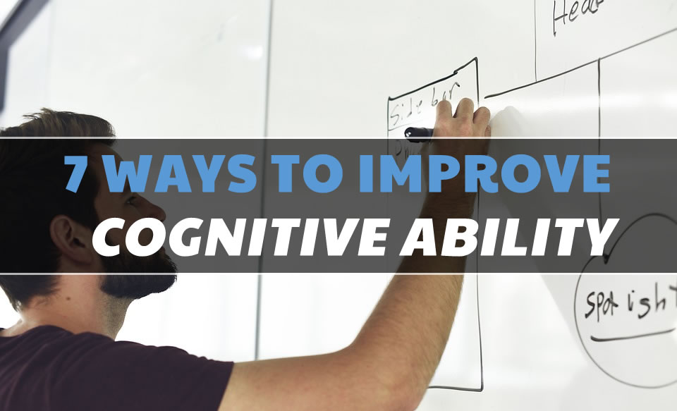 7 Effective Ways to Improve Cognitive Ability